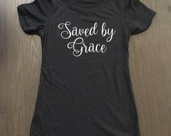 Saved By Grace Shirt - Faith Tees - Christian Apparel - Christian Shirts - Religious Shirts - Country Shirt