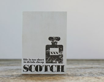 Life is too Short to Drink Cheap Scotch Greeting Card Distressed Brown Beige Art Card Mad Men Husband Fathers Day For Him Valentines Day