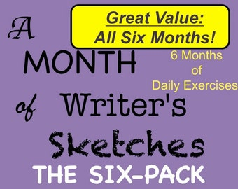 SIX-PACK, Writing Exercises, A Month of Writer's Sketches, the Six-Pack, Daily Creative Writing Exercises, Value Pack, Includes All Six Sets