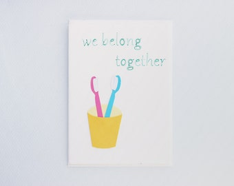 We belong together toothbrushes - collage card
