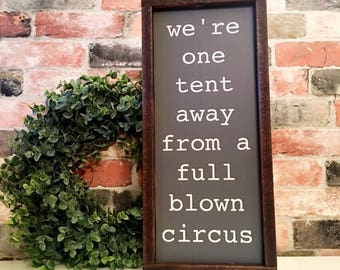 We're one tent away from a full blown circus painted solid wood sign