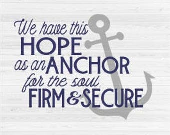 Hope Anchors The Soul - SVG Cut File
