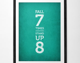 Fall seven times stand up eight. Teal print Motivational wall art Inspirational print Retro typography print inspirational quote print