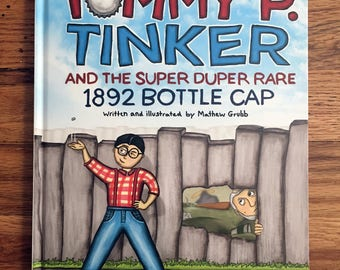 Tommy P. Tinker and the Super Duper Rare 1892 Bottle Cap Children's Book