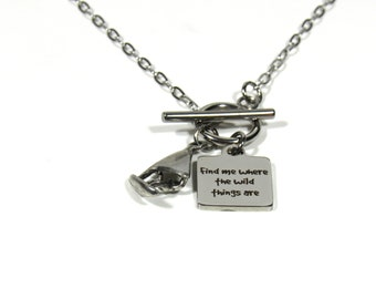 Where The Wild Things are - Charm Necklace - Find Me Where The Wild Things Are