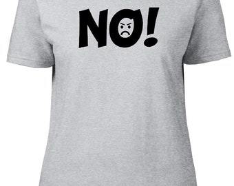 NO! Funny Ladies semi-fitted t-shirt.