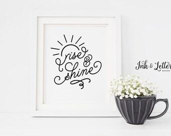Instant Download Printable Art - Rise and Shine - Typography Print - Inspirational Print - Bedroom Decor - Dorm Decor - Office Art - 8x10