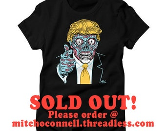 SOLD OUT! NEW! Donald Trump/They Live Spooky Screenprinted t-shirt!