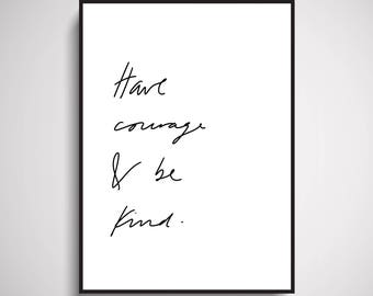 Have Courage & Be Kind Wall Art Print