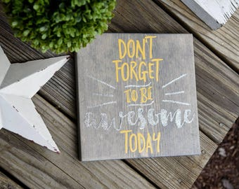 Don't forget to be awesome today wood sign.  Be awesome, Classroom sign, Classroom decor, Teacher gift, Teacher sign, Nursery wood sign.
