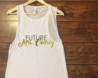 Future Mrs. your new last name white muscle tank with black and gold