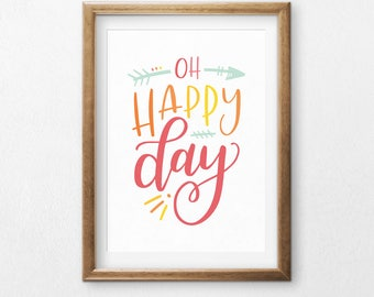 Printable Art, Oh Happy Day, Inspirational Quote, Motivational Art, Typography Quote, Digital Download Print, Quote Printables