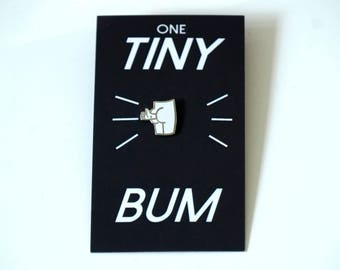 Limited Edition Tiny Bum Pin 2