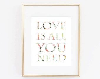Love Is All You Need - 8x10 Art Print