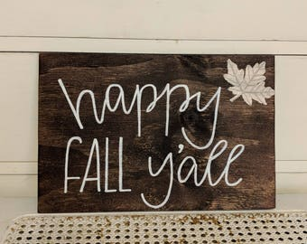 Small Happy Fall Ya'll Hand Lettered Wooden Sign