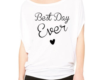 Best Day Ever T-Shirt. Wedding Day Shirt. Bride Shirt. Bachelorette Shirt. Honeymoon Clothes. Bridal Top.