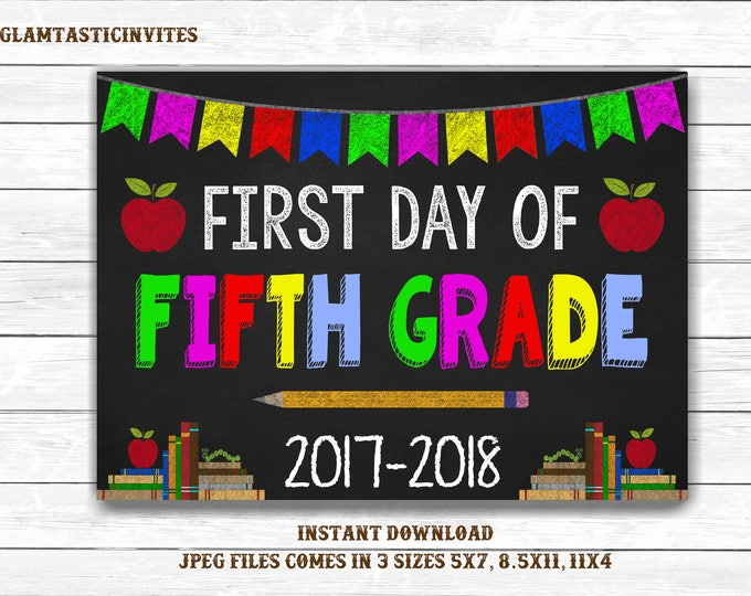 First Day of Fifth Grade Sign, Instant Download, First Day of School Chalkboard, Three Sizes, First Day of School. Chalkboard Sign, DIY, 5th