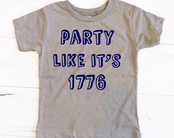 Party like it's 1776 - Toddler Patriotic July 4 Independence Day American Flag Children Kids tees Tshirt shirt