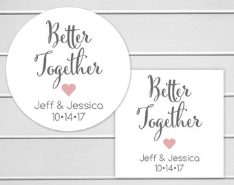 Better Together, Wedding Favor Sticker, Wedding Stickers, Wedding labels (#522)