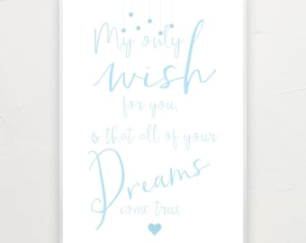 My only wish for you is that all of your dreams come true. Nursery print.