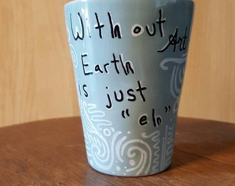 """With out art Earth is just """"eh"""" mug"""