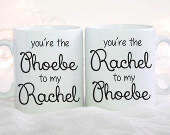Friends TV Show Mug Set, You're The Rachel to my Phoebe, You're The Phoebe to my Rachel Coffee Mug Set, Set of 2 Mugs, Best Friend Gift