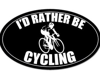 Oval I'D Rather Be Cycling Logo Sticker (Bike Riding Decal)