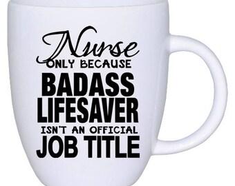Nurse Only Because Badas* Life Saver Isn't An Official Job Title   Decal   Car   Laptop   Wine Glass   Sticker