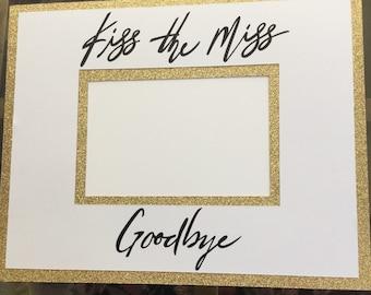 kiss the miss goodbye 8x10 mat