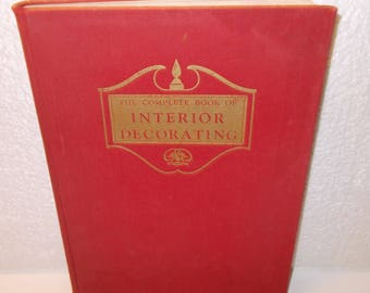 The Complete Book of Interior Decorating by Mary Derieux and Isbelle Stevenson (c) 1948 Greystone Press....Original...Not Reprint