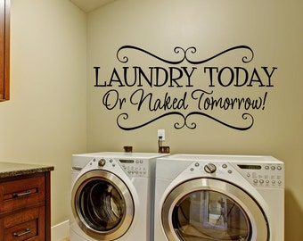 laundry room dcor laundry today or naked tomorrow decal wall decals wall vinyl - Laundry Room Decor