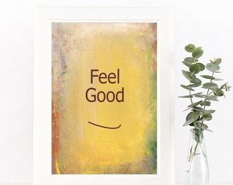PRINTABLE Feel GOOD Inspirational Law of Attraction Positive Thinking Motivational Yoga Meditation Smile Heartful Art by Raphaella Vaisseau