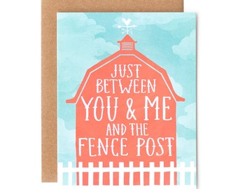 Just Between You & Me and the Fence Post Illustrated Card // 1canoe2