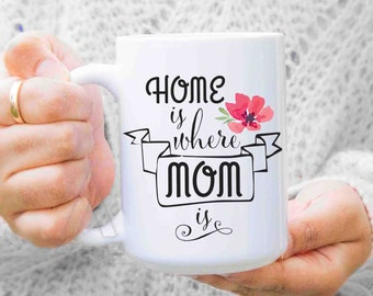 """Mothers day gifts for mom from daughter """"Home is where mom is"""" coffee mug, mom birthday gift, personalized gifts for mom  MU385"""