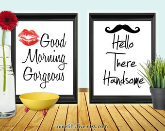 INSTANT DOWNLOAD Good Morning Gorgeous Hello There Handsome 2 Piece Set - Wall Art - Digital - Printable