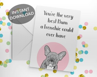Card To Dog Mum - French Bulldog Card - Printable Mothers Day Card - From The Dog Card - Frenchie Greeting Card - French Bulldog Mum