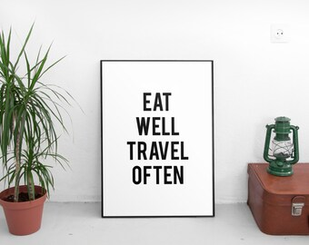Printable Wall Art, Printable Art,Eat Well Travel Often Print, Travel Quote, Typography Print, Modern Wall Art, Digital Download, Wall Decor