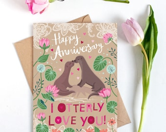 Anniversary Card - Happy Anniversary - Love Card - I Otterly Love You - Card for Husband - Card for Wife  - Funny Card - Funny Anniversary
