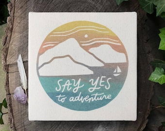 Say Yes to Adventure 8 x 8 Canvas Screen Printed Ocean Landscape Wall Art