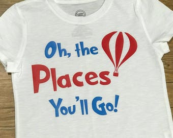 Oh The Places You'll Go T Shirt or Bodysuit