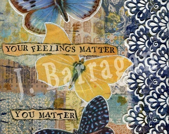 Mixed Media, Collage, Spiritual gift, wall art, inspirational quote, Butterfly art, affirmation, You matter, Jackie Barragan, Courage & Art