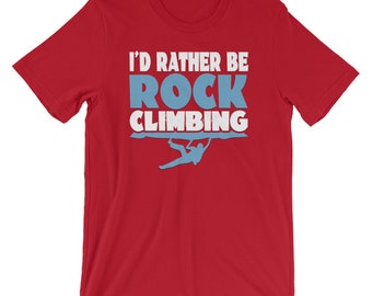 I'd Rather Be Rock Climbing Graphic T-Shirt