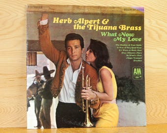 Herb Alpert and the Tijuana Brass - What Now My Love - AM Records SP-4114 - Vintage 33 1/3 LP Record - 1966