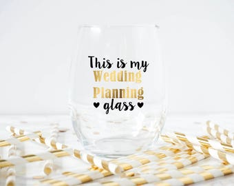 This Is My Wedding Planning Glass- Engagement Wine Glass- Engagement Gift- Bride To Be Wine Glass- Bridal Gift- Wedding Planning Gift
