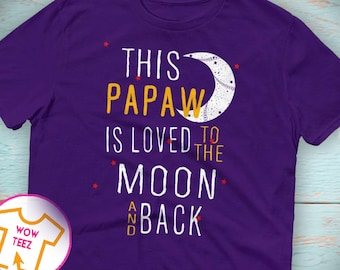 This Papaw is Loved To the Moon and Back Papaw shirt Customized Papaw shirt Papaw Tshirt Father's Day Gift for Papaw Papaw Gift