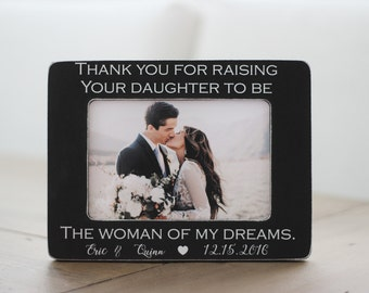 Parents of the Bride GIFT Personalized Picture Frame Thank You for Raising the Woman of My Dreams Mother of the Bride Father of the Bride