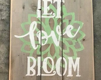 Let love Bloom Rustic Reclaimed Wooden Sign,  Rustic wooden sign, Reclaimed wood, Pallet wood