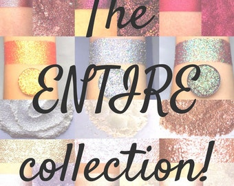Get our ENTIRE collection! Pressed glitters, pressed highlighters, pressed eyeshadows, loose pigments