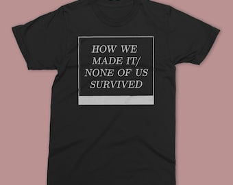 How We Made It T-Shirt (Plus Chapbook)