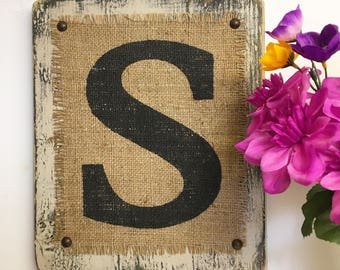 Burlap, Monogram, Letter S, Sand painted, Distressed, Primitive, Rustic Sign, Burlap, Cottage SIGN, Shabby Chic,S, Farmhouse, Country Sign